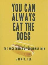 You Can Always Eat the Dogs: The Hockeyness of Ordinary Men