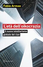 The age of oikocrazia. the New Global totalitarianism Clan-armao fabio