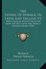 The Satires Of Horace, In Latin And English V3: With Critical Notes Collected F