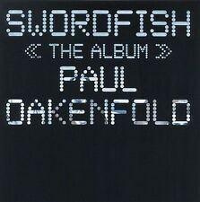 Swordfish: The Album [PA] by Paul Oakenfold (CD, Jun-2001, Sire)