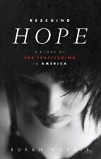 Rescuing Hope: A Story of Sex Trafficking in America (Paperback or Softback)