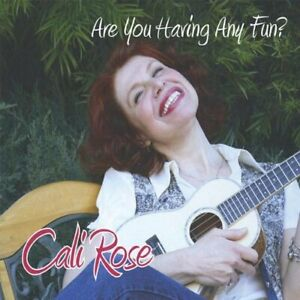 Cali Rose-Are You Having Any Fun? (US IMPORT) CD NEW