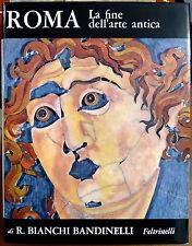 Ranuccio Bianchi Bandinelli, Roma. La fine dell'arte antica, Ed. Feltrinelli,...