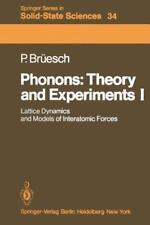 Phonons: Theory and Experiments I : Lattice Dynamics and Models of...