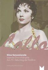 GINA SENSAZIONALE - LEGENDE GINA LOLLOBRIGIDA | Katalog zum 75. Geburtstag | neu