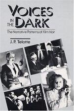 Voices in the Dark -The Narrative Patterns of Film Noir : JP Telotte Illus. NEW