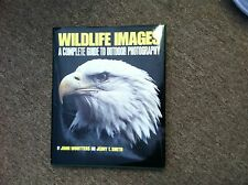 Wildlife Images: A Complete Guide to Outdoor Photography First Edition Hardcover