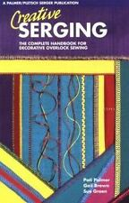 Creative Serging: The Complete Handbook for Decorative Overlock Sewing, Book 2 (