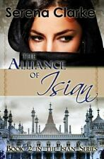 The Alliance of Isian by Serena Clarke (2013, Paperback)