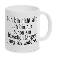 """Tasse Kaffeebecher """"Ich bin nicht alt"""" Geschenk"""