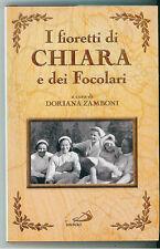 ZAMBONI DORIANA I FIORETTI DI CHIARA E DEI FOCOLARI SAN PAOLO 2002 RELIGIONE