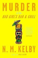 NEW - Murder at the Bad Girl's Bar and Grill: A Novel by Kelby, N. M.