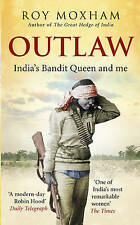 Outlaw: India's Bandit Queen and Me by Roy Moxham (Hardback, 2010)