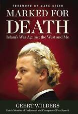 NEW Marked for Death: Islam's War Against the West and Me by Geert Wilders