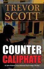 A Jake Adams International Espionage Thriller: Counter Caliphate by Trevor...