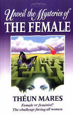 USED (LN) Unveil the Mysteries of the Female by Theun Mares