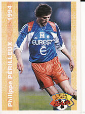 N°130 PHILIPPE PERILLEUX SC.MONTPELLIER CARTE PANINI FOOTBALL FRANCE CARDS 1994
