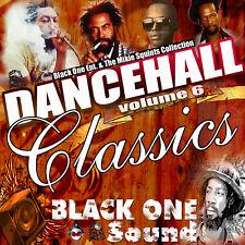 DanceHall Classics Volume 6...Black One Sound