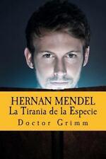 Hernan Mendel: HERNAN MENDEL la Tirania de la Especie : El Thriller de Darwin...