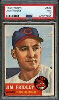 1953 Topps BB Card #187 Jim Fridley Cleveland Indians PSA NM 7 !!!!