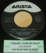 Alan Jackson 45 Tonight I Climbed The Wall / Up To My Ears In Tears  w/ts