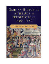 German Histories in the Age of Reformations, 1400-1650, Good Condition Book, Bra