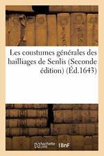 Les coustumes generales des bailliages de Senlis Seconde edition. BOUCHEL-L.#