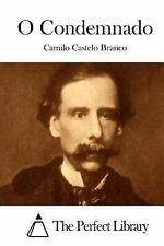 O Condemnado by Camilo Castelo Branco (2015, Paperback)