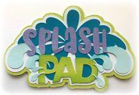 SPLASH PAD TITLE SUMMER  PREMADE PAPER PIECING BY MY TEAR BEARS KIRA