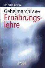GEHEIMARCHIV DER ERNÄHRUNGSLEHRE - Dr. Ralph Bircher BUCH - KOPP VERLAG