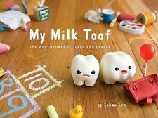 My Milk Toof : The Adventures of Ickle and Lardee by Inhae Lee (2011, Hardcover)