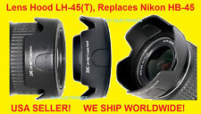 LH-45 (T) LENS HOOD > NIKON AF-S DX NIKKOR 18-55mm f/3.5-5.6G VR,Replaces HB-45