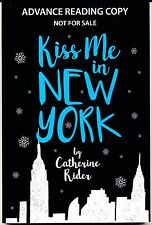 """Kiss Me in New York"" By Catherine Rider PAPERBACK Advance Reading Copy (ARC)"