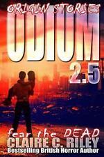 Odium 2. 5 : The Dead Saga: By Riley, Claire C.