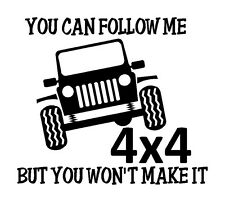 Follow Vinyl Decal 4wd 4x4 Funny Sticker SUV Mud Rock