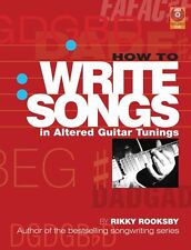 Rikky Rooksby How To Write Songs In Altered Guitar Tunings Music Book COMPOSE