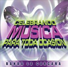 Banda La Carana : Celebrando Musica Para Toda Ocaasion CD