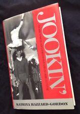 1st Edition JOOKIN' By Katrina H. Gordon 1990 HC w/ DJ African American Dance