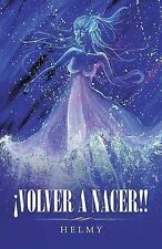 NEW ¡Volver A Nacer!! (Spanish Edition) by Helmy