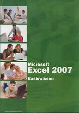 Microsoft Excel 2007 - Basiswissen: Begleitheft für Excel von Christian Bildner