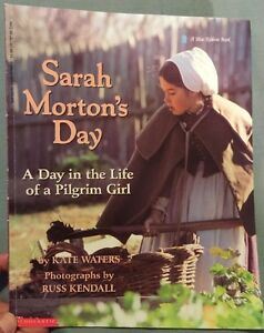 Sarah Morton's Day : A Day in the Life of a Pilgrim Girl by Kate Waters PB