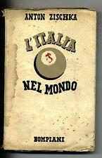 Anton Zischka # L'ITALIA NEL MONDO # Bompiani 1938