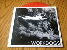 "WORKDOGS - HAUNTED HOUSE OF LOVE    7"" RED VINYL PS"