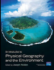An Introduction to Physical Geography and the Environment by Holden, Joseph