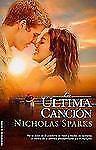 La ultima cancion (Spanish Edition), Nicholas Sparks, New Book