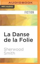 La Danse de la Folie by Sherwood Smith (2016, MP3 CD, Unabridged)