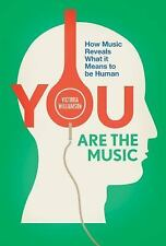 You Are the Music: How Music Reveals What It Means to Be Human (Paperback or Sof