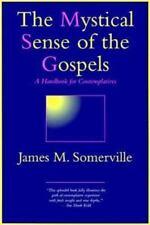 The Mystical Sense of The Gospels: A Handbook for Contemplative NEW Somervile 97