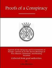 Proofs of a Conspiracy : Against All the Religions and Governments of Europe,...