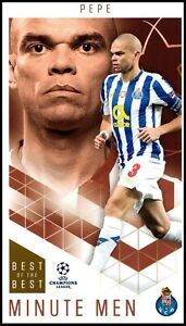 PEPE 63 MINUTE MEN FC PORTO TOPPS CHAMPIONS LEAGUE BEST OF THE BEST